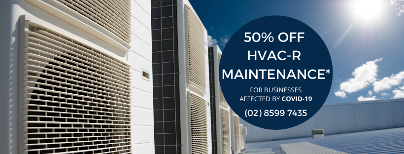 Half Price HVAC-R Maintenance for businesses affected by the unprecedented COVID-19 pandemic